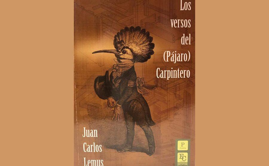 """Portada del poemario """"Los versos del (Pájaro) Carpintero"""" de Juan Carlos Lemus"""